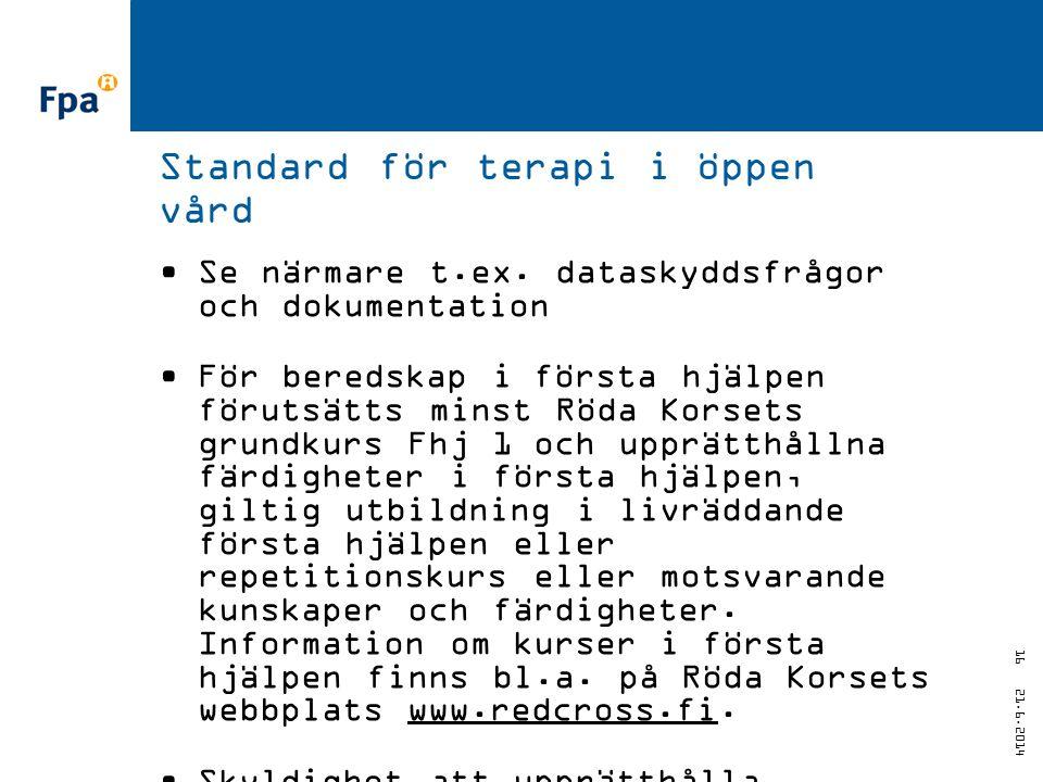 21.6.2014 16 Standard för terapi i öppen vård •Se närmare t.ex.
