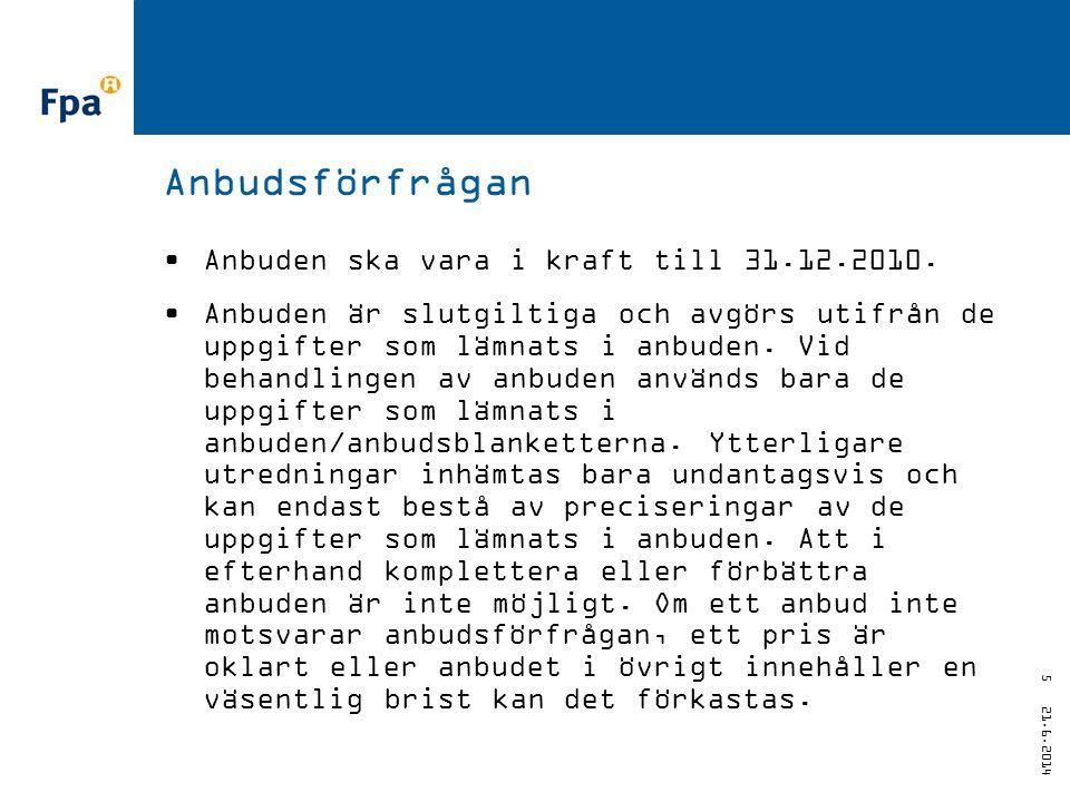 21.6.2014 5 Anbudsförfrågan •Anbuden ska vara i kraft till 31.12.2010.