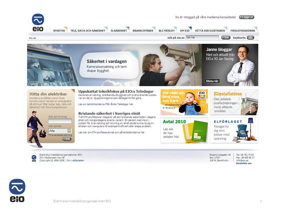 2 EAarbetsgivarförening 1906 + EIObranschorganisation 1956 = EIO företagarförening för 1 juli 1997 Sveriges elteknikföretag som driver bransch- och arbetsgivarfrågor