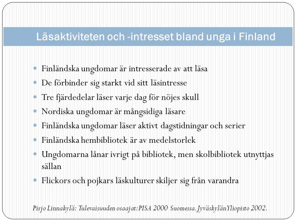 Läsaktiviteten och -intresset bland unga i Finland  Finländska ungdomar är intresserade av att läsa  De förbinder sig starkt vid sitt läsintresse  Tre fjärdedelar läser varje dag för nöjes skull  Nordiska ungdomar är mångsidiga läsare  Finländska ungdomar läser aktivt dagstidningar och serier  Finländska hembibliotek är av medelstorlek  Ungdomarna lånar ivrigt på bibliotek, men skolbibliotek utnyttjas sällan  Flickors och pojkars läskulturer skiljer sig från varandra Pirjo Linnakylä: Tulevaisuuden osaajat: PISA 2000 Suomessa.