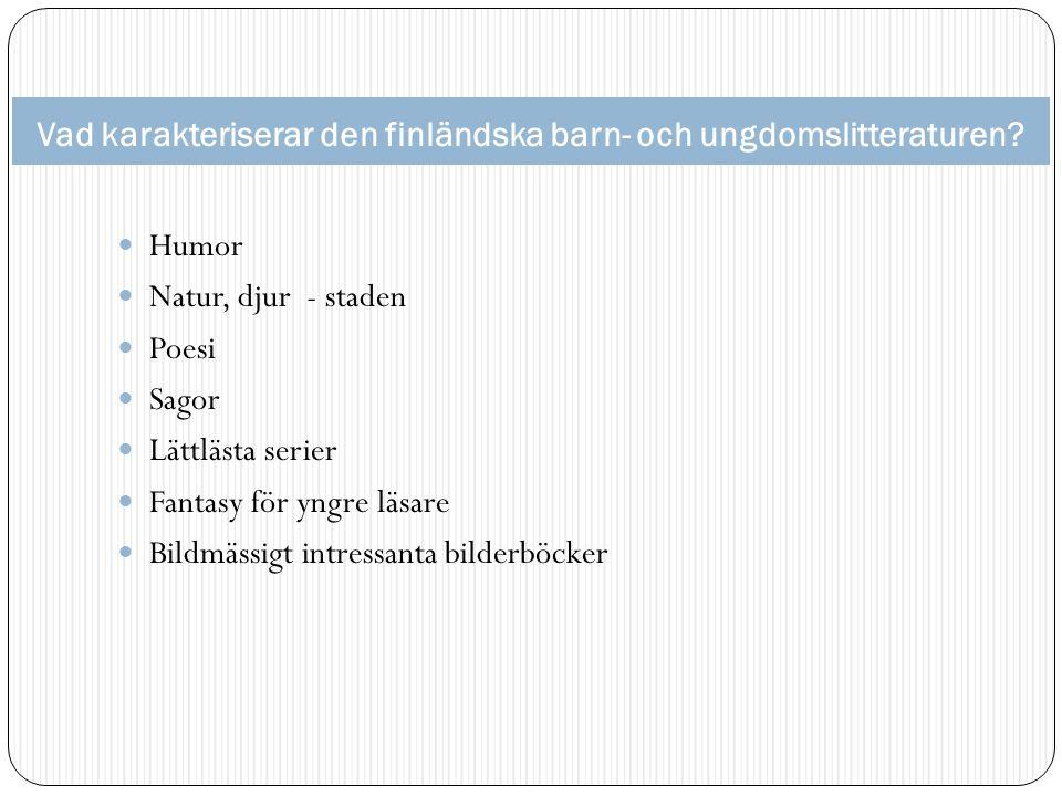 Vad karakteriserar den finländska barn- och ungdomslitteraturen.