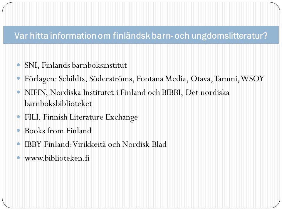Var hitta information om finländsk barn- och ungdomslitteratur.