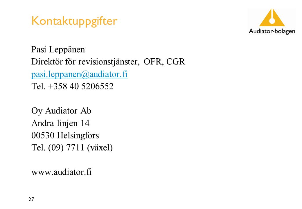 27 Kontaktuppgifter Pasi Leppänen Direktör för revisionstjänster, OFR, CGR pasi.leppanen@audiator.fi Tel.