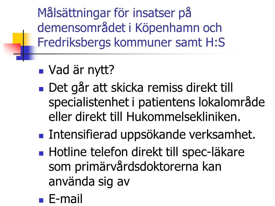 Målsättningar för insatser på demensområdet i Köpenhamn och Fredriksbergs kommuner samt H:S  Vad är nytt?  Det går att skicka remiss direkt till spe
