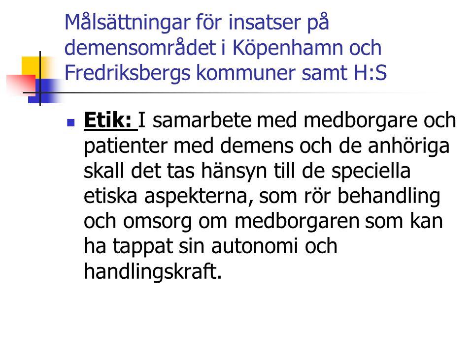 Målsättningar för insatser på demensområdet i Köpenhamn och Fredriksbergs kommuner samt H:S  Etik: I samarbete med medborgare och patienter med demen