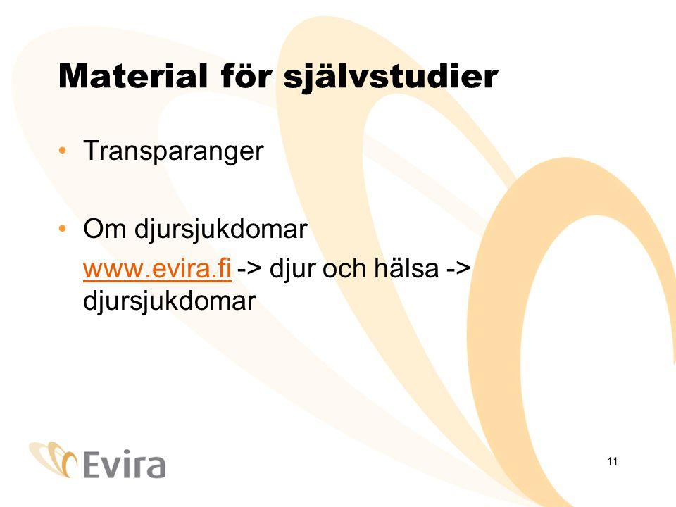11 Material för självstudier •Transparanger •Om djursjukdomar www.evira.fiwww.evira.fi -> djur och hälsa -> djursjukdomar