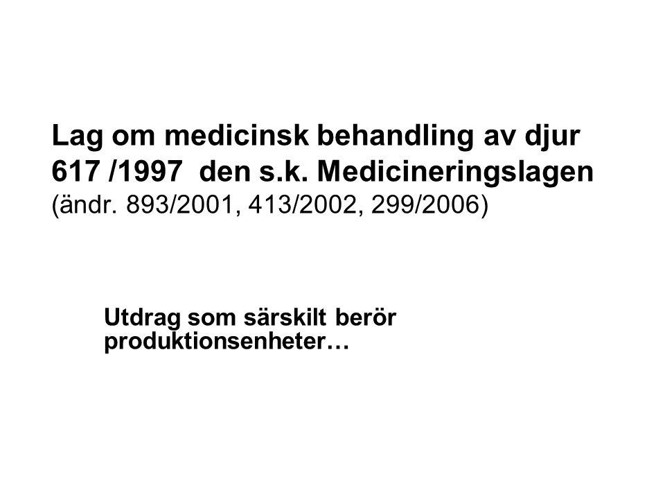 MRL-värden •Rådets förordning (EEG) 2377/90 med ändringar •de högsta tillåtna restmängderna av djurläkemedel bygger på en toxikologisk riskbedömning •Bilaga I: gränsvärden för tillåtna läkemedel •Bilaga 2: medel för vilka gränsvärden inte behövs •Bilaga 3: temporära gränsvärden •Bilaga 4: medel för vilka det ej är möjligt att fastställa högsta tillåtna restmängd  förbjudna ämnen