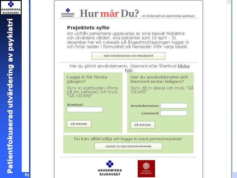 Patientfokuserad utvärdering Ångestsektionen, Akademiska sjukhuset, 2005 Patientfokuserad utvärdering av psykiatri Psykiatristämman, Uppsala, 2006