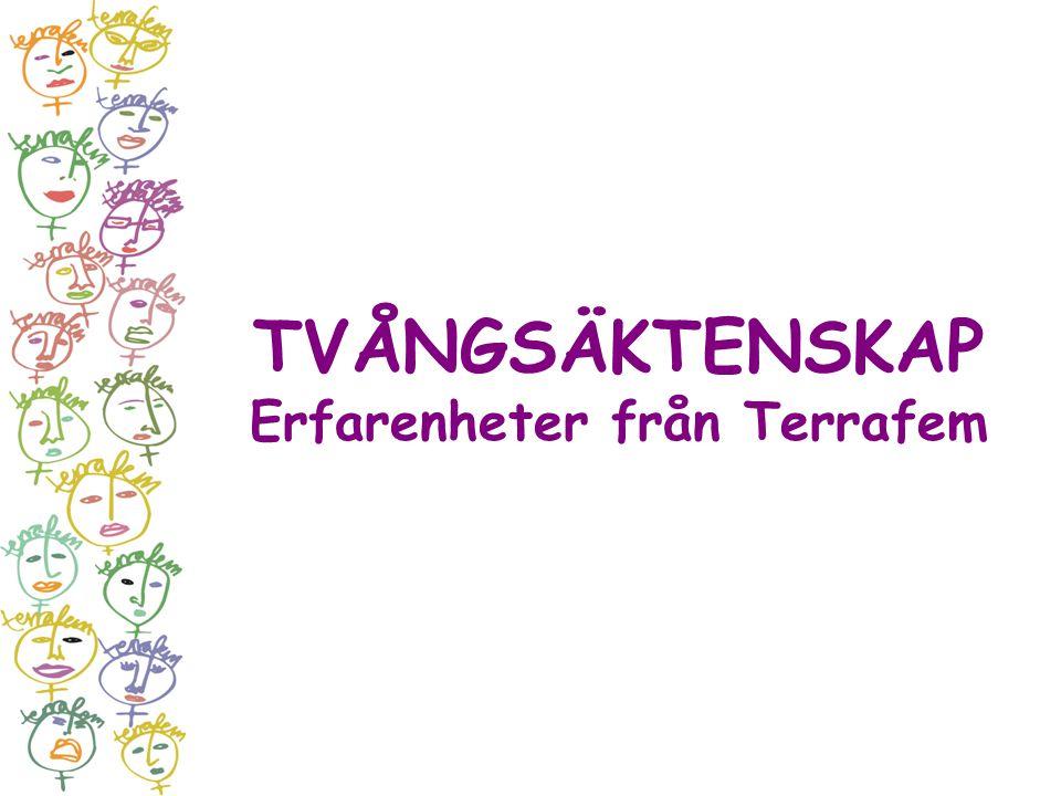 TVÅNGSÄKTENSKAP Erfarenheter från Terrafem