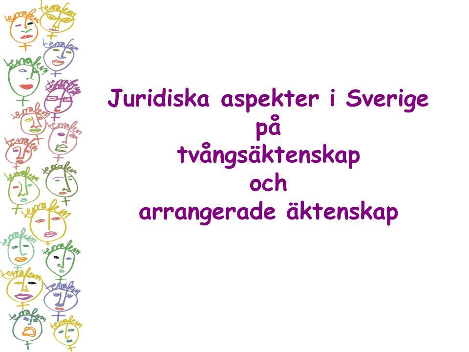 Juridiska aspekter i Sverige på tvångsäktenskap och arrangerade äktenskap