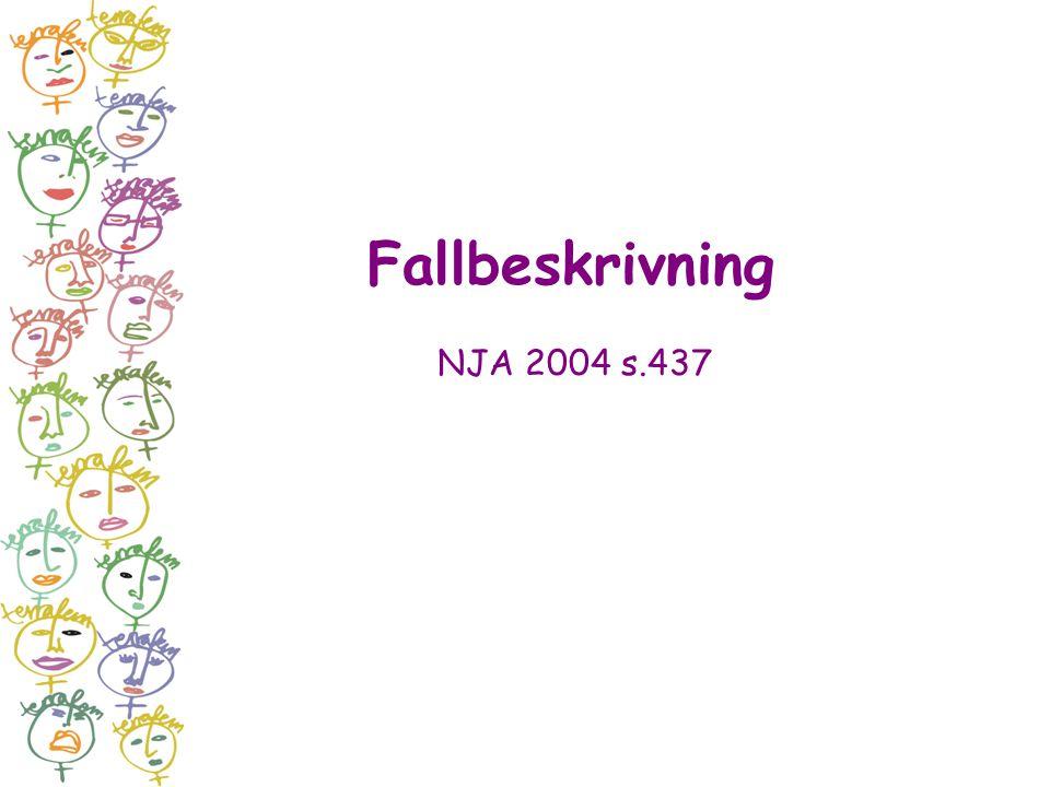 Fallbeskrivning NJA 2004 s.437