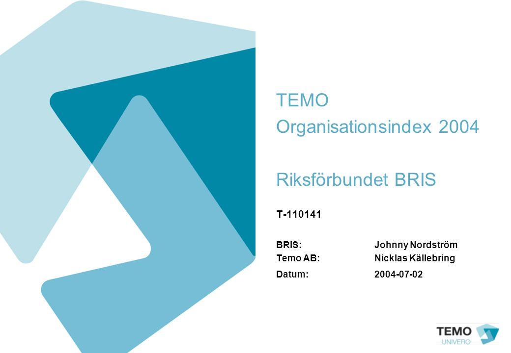 TEMO Organisationsindex 2004 Riksförbundet BRIS T-110141 BRIS: Johnny Nordström Temo AB: Nicklas Källebring Datum:2004-07-02