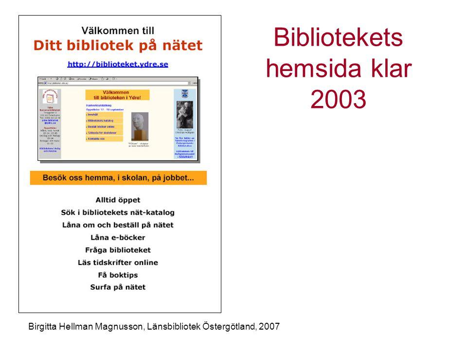 Birgitta Hellman Magnusson, Länsbibliotek Östergötland, 2007 Bibliotekets hemsida klar 2003