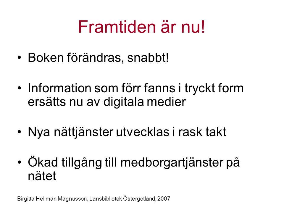 Birgitta Hellman Magnusson, Länsbibliotek Östergötland, 2007 Framtiden är nu.