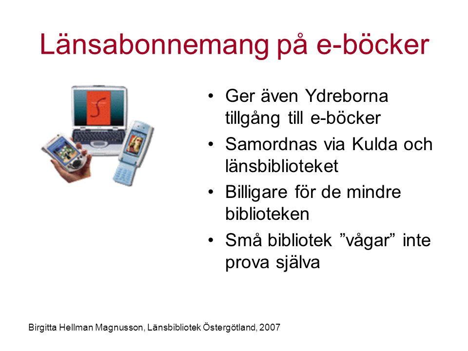 Länsabonnemang på e-böcker •Ger även Ydreborna tillgång till e-böcker •Samordnas via Kulda och länsbiblioteket •Billigare för de mindre biblioteken •Små bibliotek vågar inte prova själva