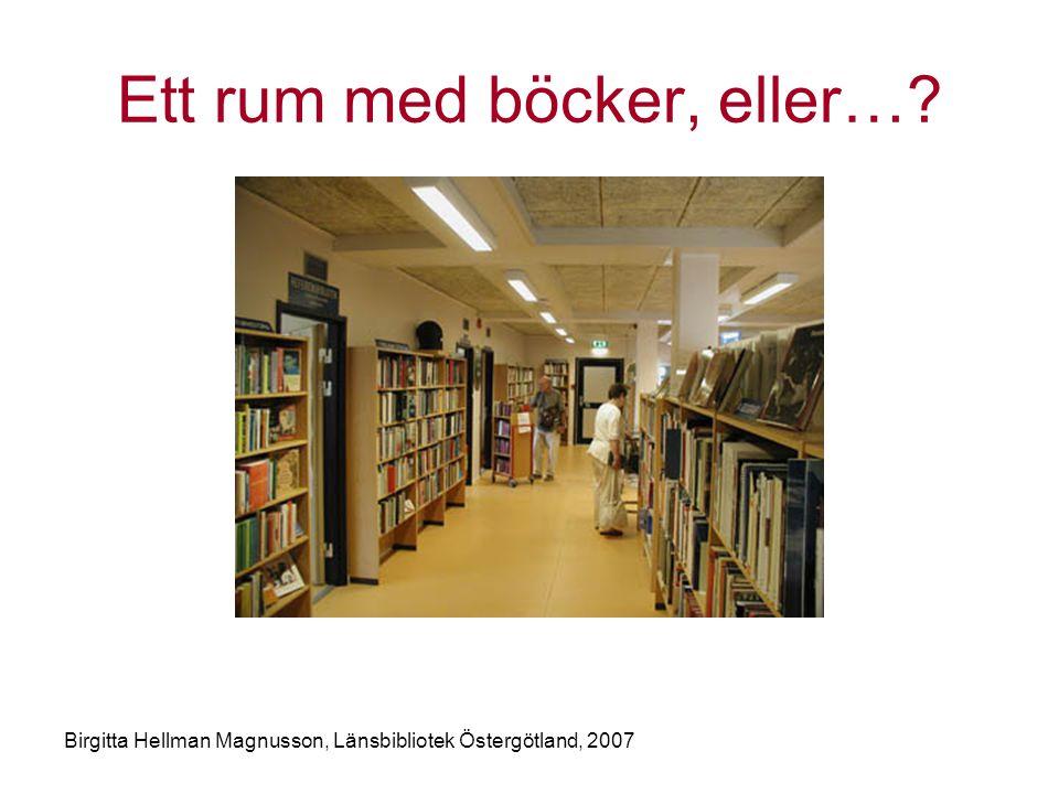 Birgitta Hellman Magnusson, Länsbibliotek Östergötland, 2007 Ett rum med böcker, eller…?