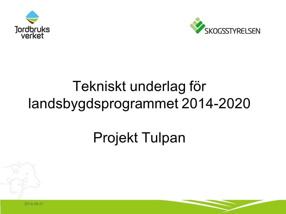 2014-06-21 Tekniskt underlag för landsbygdsprogrammet 2014-2020 Projekt Tulpan