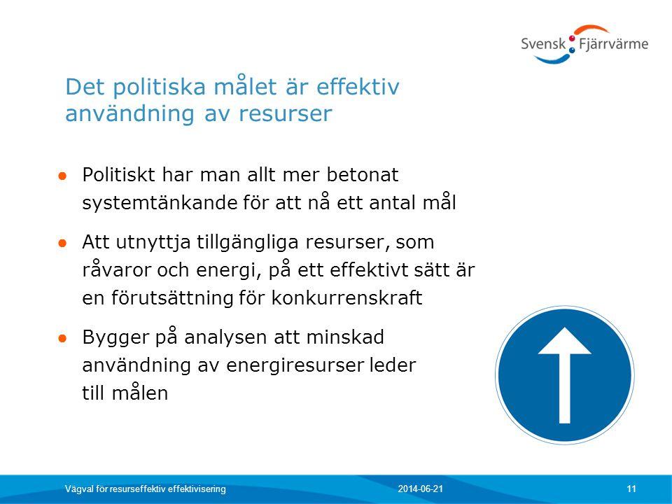 Det politiska målet är effektiv användning av resurser ● Politiskt har man allt mer betonat systemtänkande för att nå ett antal mål ● Att utnyttja til