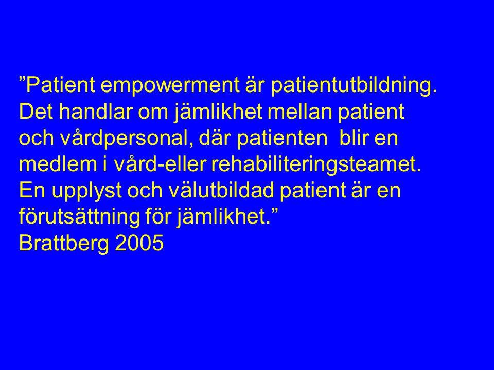 """""""Patient empowerment är patientutbildning. Det handlar om jämlikhet mellan patient och vårdpersonal, där patienten blir en medlem i vård-eller rehabil"""