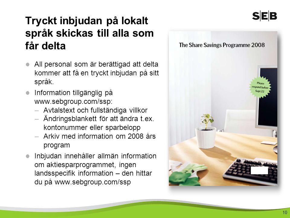 10 Tryckt inbjudan på lokalt språk skickas till alla som får delta  All personal som är berättigad att delta kommer att få en tryckt inbjudan på sitt