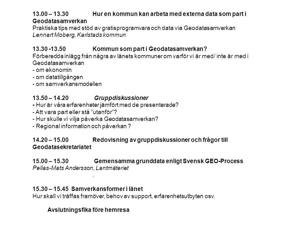 13.00 – 13.30Hur en kommun kan arbeta med externa data som part i Geodatasamverkan Praktiska tips med stöd av gratisprogramvara och data via Geodatasamverkan Lennart Moberg, Karlstads kommun 13.30 -13.50 Kommun som part i Geodatasamverkan.