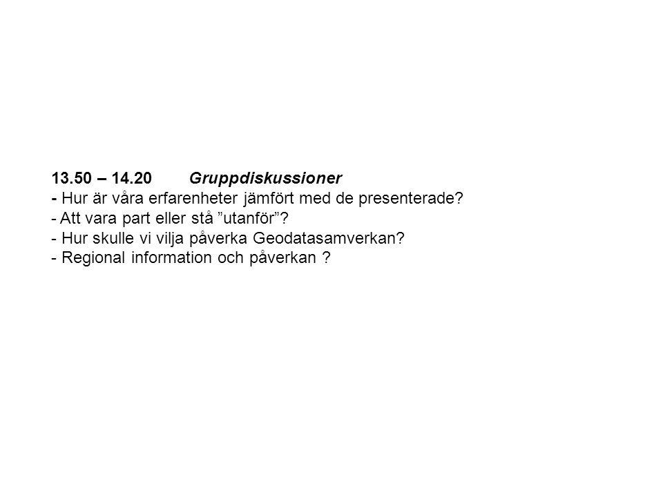 13.50 – 14.20 Gruppdiskussioner - Hur är våra erfarenheter jämfört med de presenterade.