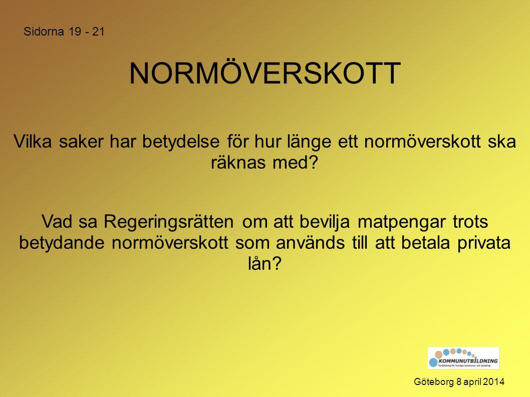 NORMÖVERSKOTT Göteborg 8 april 2014 Vad sa Regeringsrätten om att bevilja matpengar trots betydande normöverskott som används till att betala privata
