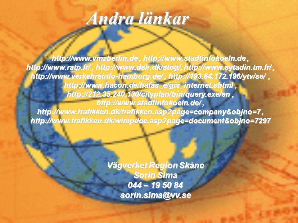 Andra länkar Vägverket Region Skåne Sorin Sima 044 – 19 50 84 sorin.sima@vv.se