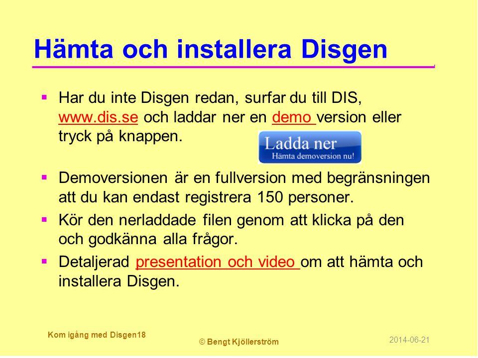 Hämta och installera Disgen  Har du inte Disgen redan, surfar du till DIS, www.dis.se och laddar ner en demo version eller tryck på knappen. www.dis.
