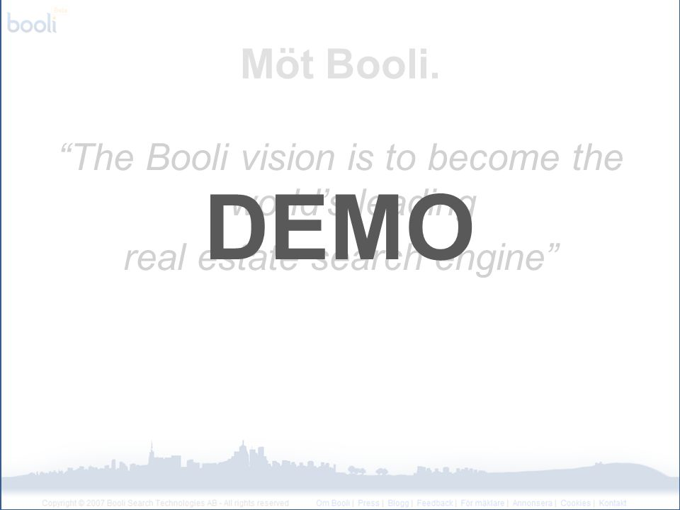 Möt Booli. The Booli vision is to become the world's leading real estate search engine DEMO