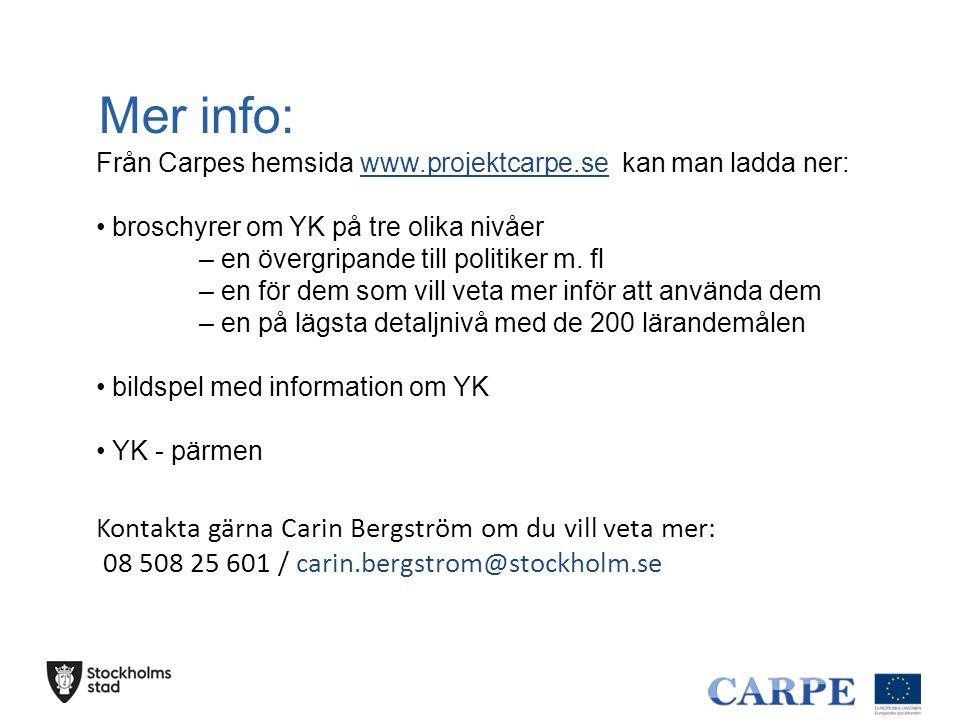 Mer info: Från Carpes hemsida www.projektcarpe.se kan man ladda ner: • broschyrer om YK på tre olika nivåer – en övergripande till politiker m. fl – e