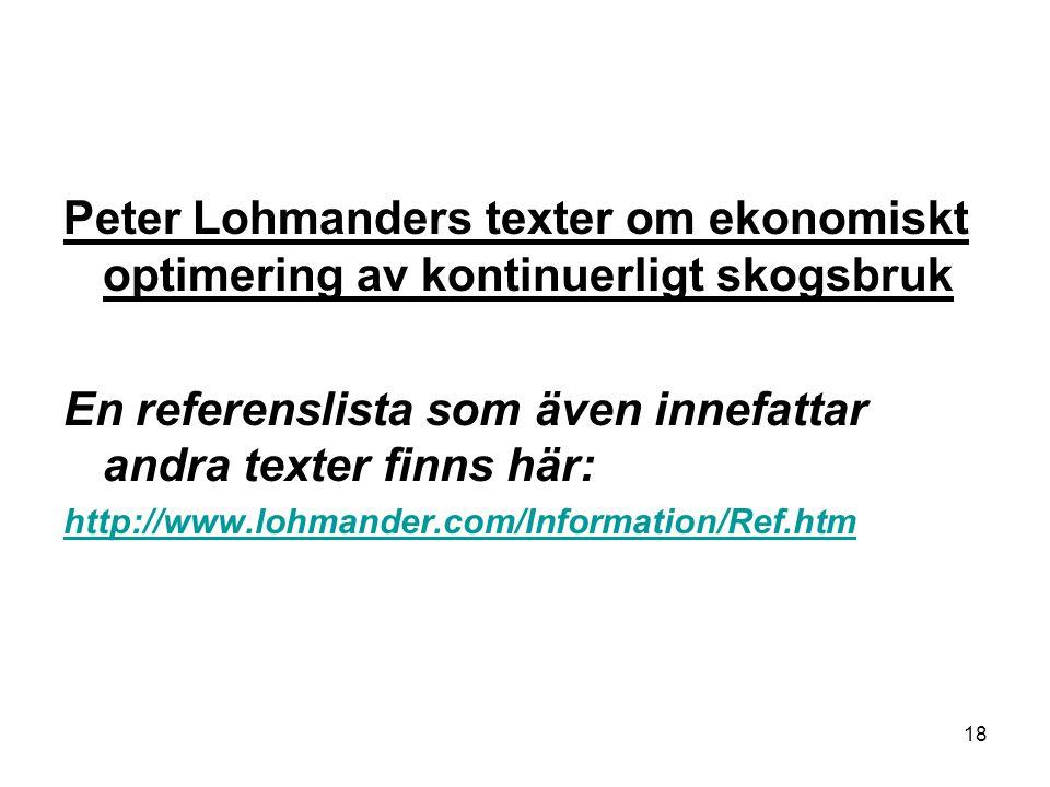 18 Peter Lohmanders texter om ekonomiskt optimering av kontinuerligt skogsbruk En referenslista som även innefattar andra texter finns här: http://www.lohmander.com/Information/Ref.htm