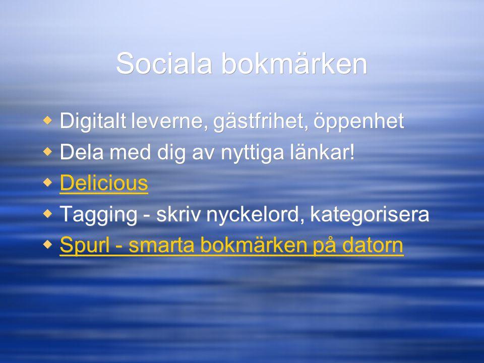 Sociala bokmärken  Digitalt leverne, gästfrihet, öppenhet  Dela med dig av nyttiga länkar!  Delicious Delicious  Tagging - skriv nyckelord, katego
