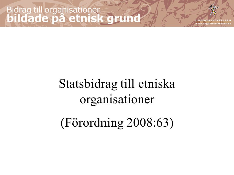 Statsbidrag till etniska organisationer (Förordning 2008:63)