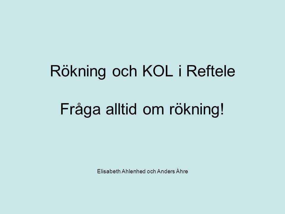 Rökning och KOL i Reftele Fråga alltid om rökning! Elisabeth Ahlenhed och Anders Åhre