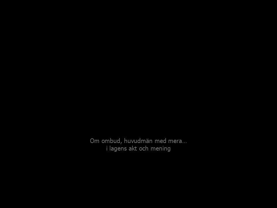 Handelsbalken 18 kap 1§ Varder man av annan ombuden, att å dess vägnar något syssla och uträtta, och säger där ja till; tage fullmakt, och ligge där sedan hans vårdnad å; göre ock redo och besked för det han om händer får.