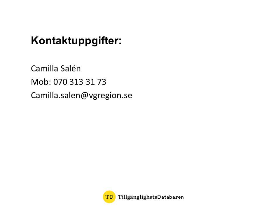 Kontaktuppgifter: Camilla Salén Mob: 070 313 31 73 Camilla.salen@vgregion.se