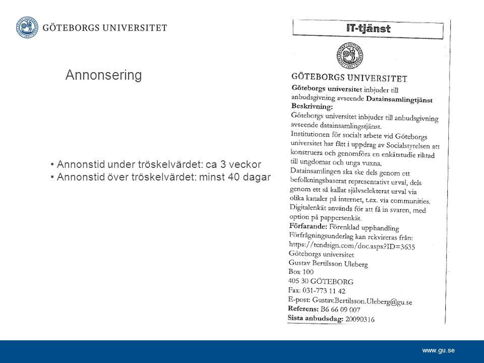 www.gu.se Annonsering • Annonstid under tröskelvärdet: ca 3 veckor • Annonstid över tröskelvärdet: minst 40 dagar