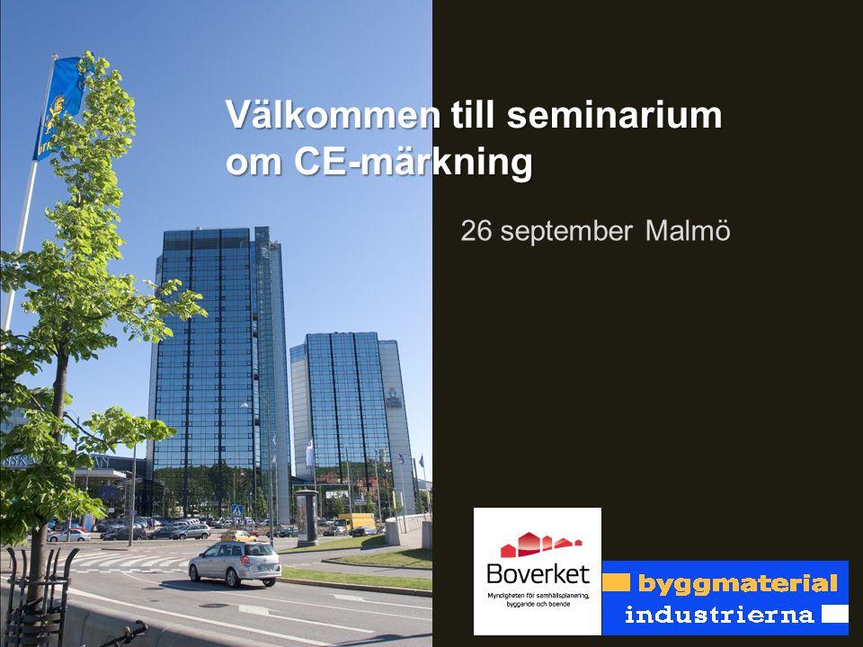 Välkommen till seminarium om CE-märkning 26 september Malmö