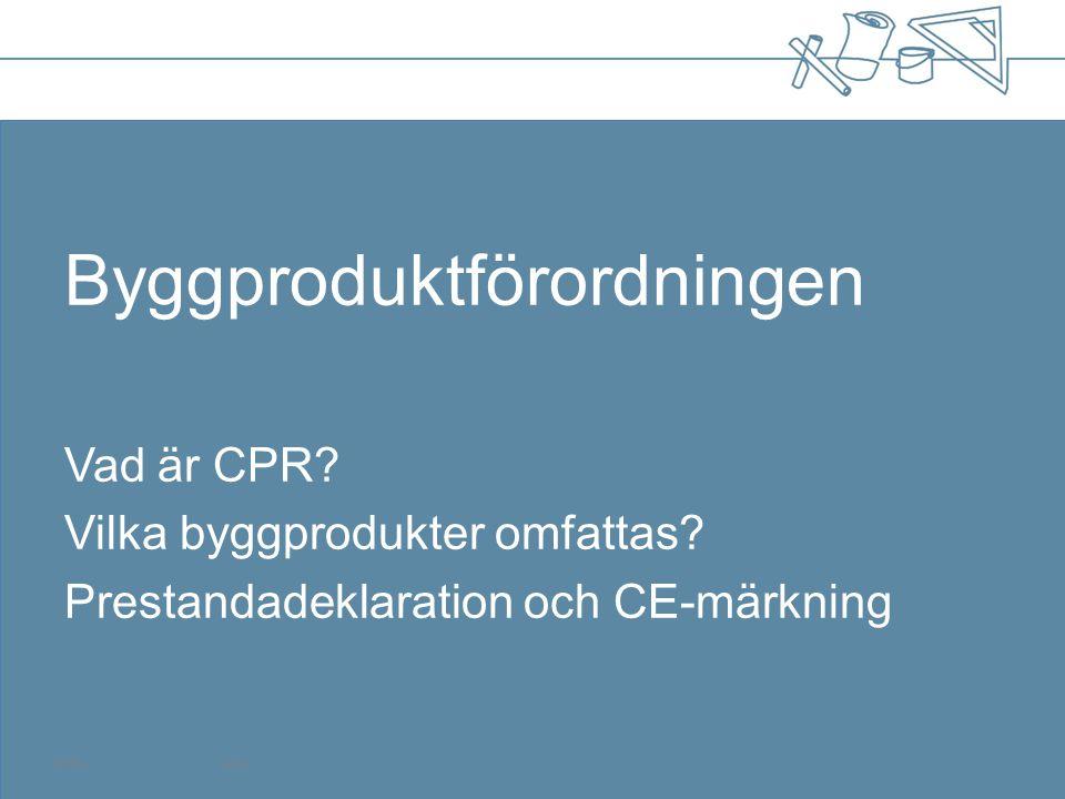 •Krav på CE-märkning regleras i Byggproduktförordningen, CPR (Construction Products Regulation) •CPR träder i full kraft 1 juli 2013 •Byggproduktdirektivet, CPD gäller i stora drag till dess •24 april 2011 – 1 juli 2013 successiv övergång från CPD till CPR Sida 4 Krav på CE-märkning av byggprodukter 1 juli 2013