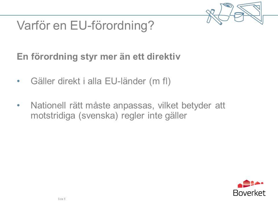 En förordning styr mer än ett direktiv •Gäller direkt i alla EU-länder (m fl) •Nationell rätt måste anpassas, vilket betyder att motstridiga (svenska)