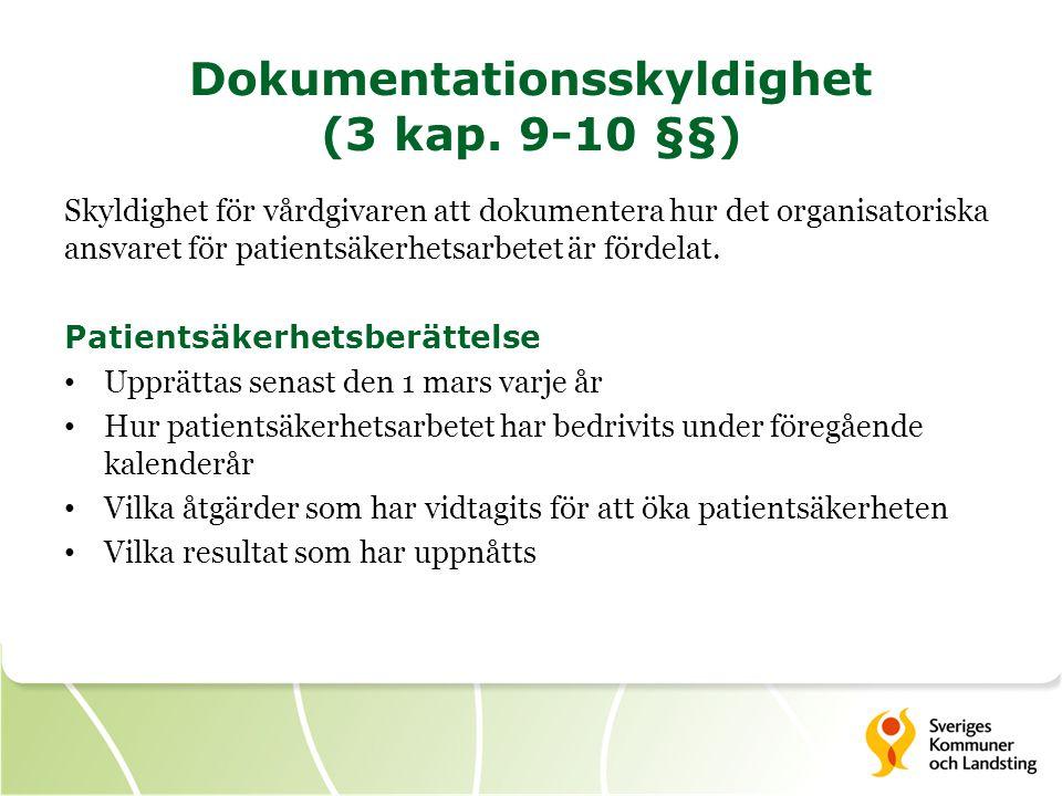 Dokumentationsskyldighet (3 kap. 9-10 §§) Skyldighet för vårdgivaren att dokumentera hur det organisatoriska ansvaret för patientsäkerhetsarbetet är f