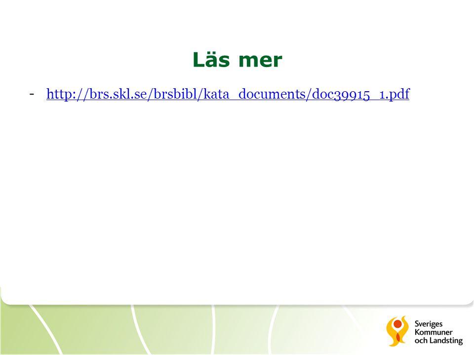 Läs mer - http://brs.skl.se/brsbibl/kata_documents/doc39915_1.pdf http://brs.skl.se/brsbibl/kata_documents/doc39915_1.pdf