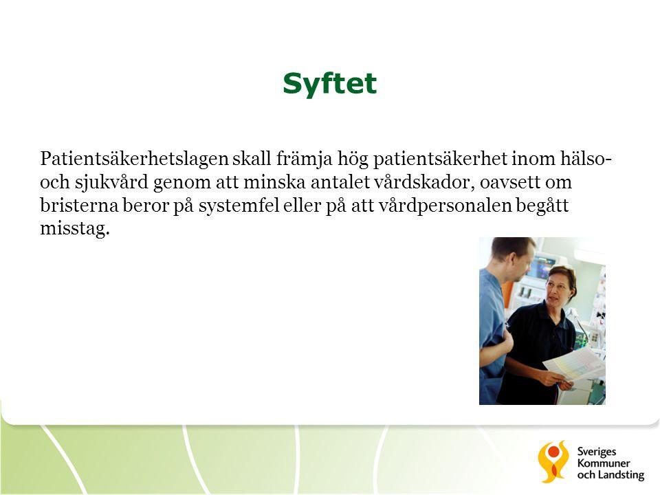 Syftet Patientsäkerhetslagen skall främja hög patientsäkerhet inom hälso- och sjukvård genom att minska antalet vårdskador, oavsett om bristerna beror på systemfel eller på att vårdpersonalen begått misstag.