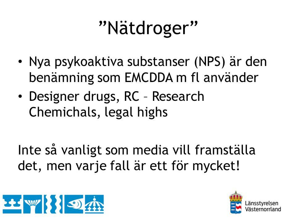 """""""Nätdroger"""" • Nya psykoaktiva substanser (NPS) är den benämning som EMCDDA m fl använder • Designer drugs, RC – Research Chemichals, legal highs Inte"""