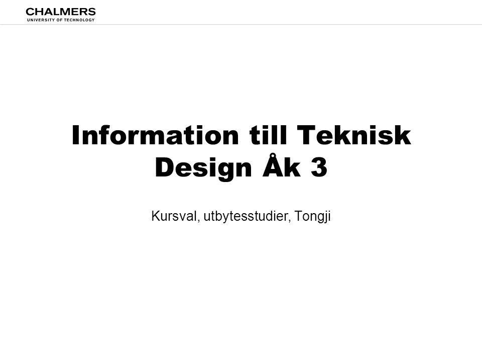 Information till Teknisk Design Åk 3 Kursval, utbytesstudier, Tongji