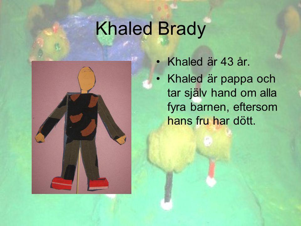 Khaled Brady •Khaled är 43 år.