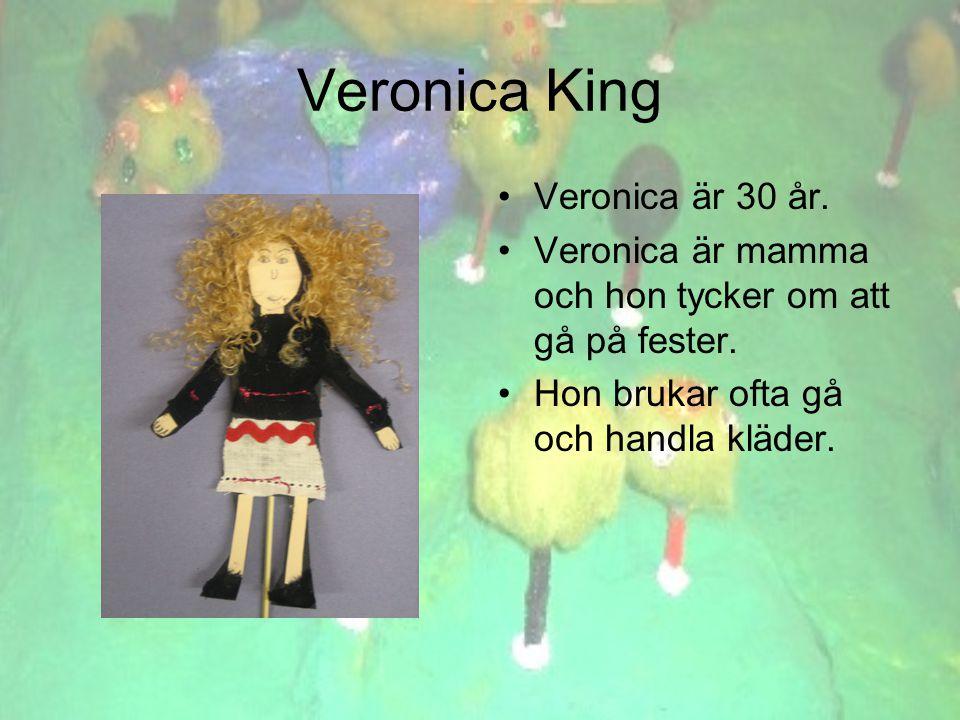 Veronica King •Veronica är 30 år. •Veronica är mamma och hon tycker om att gå på fester.