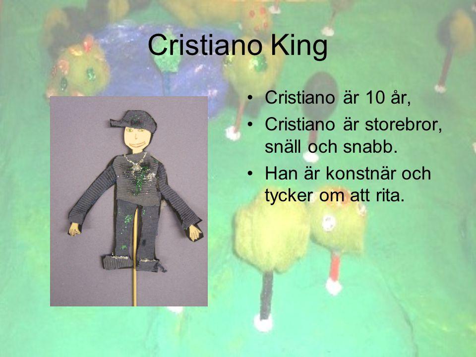 Cristiano King •Cristiano är 10 år, •Cristiano är storebror, snäll och snabb.