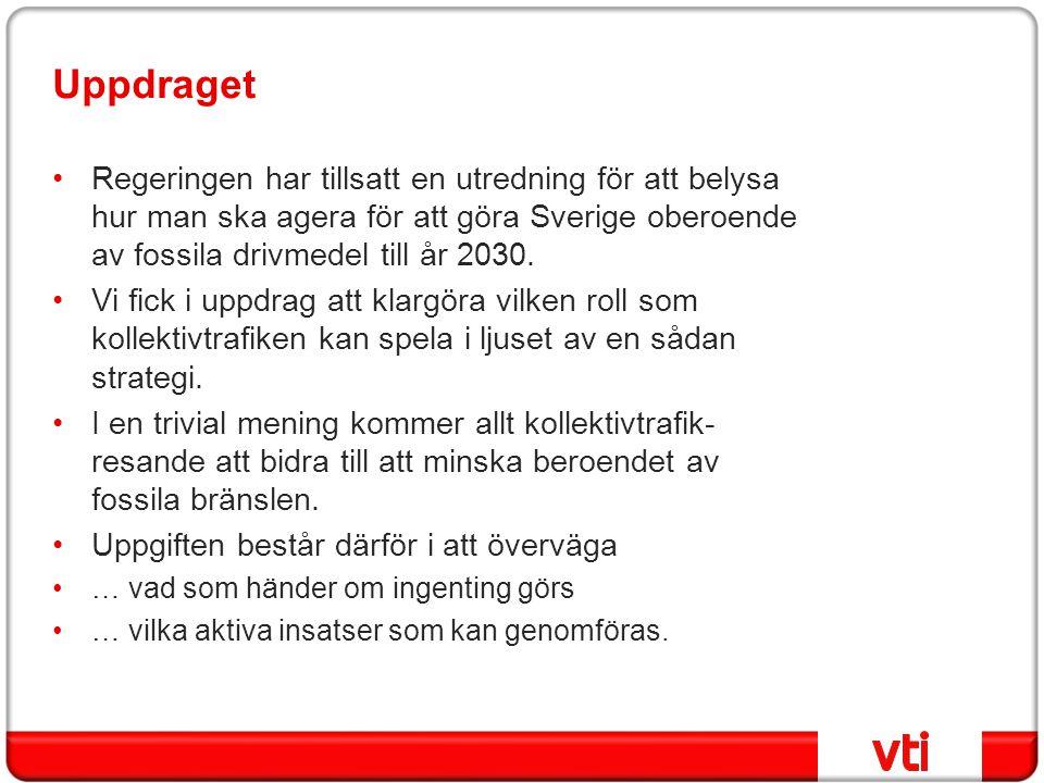 Uppdraget •Regeringen har tillsatt en utredning för att belysa hur man ska agera för att göra Sverige oberoende av fossila drivmedel till år 2030. •Vi